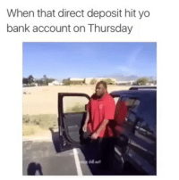 Funny, Yahoo, and yahoo.com: When that direct deposit hit yo  bank account on Thursday  chillout! 💃💃 oh the money in there? viralcypher funniest15seconds tbt Email: funniest15seconds@yahoo.com Website : www.viralcypher.com