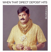 Funny, Meme, and Memes: WHEN THAT DIRECT DEPOSIT HITS Follow my man @chillblinton for some of the best memes on the gram 😂