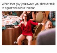 Yeah we're talking again.: When that guy you swore you'd never talk  to again walks into the bar.  humor me pink Yeah we're talking again.