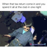 Club, Juice, and Tax Return: When that tax return come in and you  spend it all at the club in one night  grapejuiceboys Fill me up another cup of that grape juice 🍇🍇💦💦💦🍇🍇🍇💦💦🍇🍇🍇💦💦💦🍇🍇
