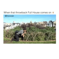Af, Lit, and Full House: When that throwback Full House comes on  @ilizzzak  I This is lit af 😂