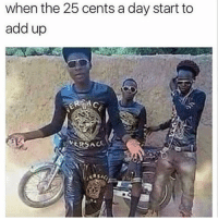 Dank, Memes, and Dank Memes: when the 25 cents a day start to  add up  VERSAC Follow @comedy.com for more dank memes 😹