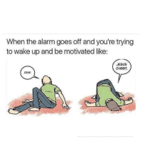 Gym, Jesus, and Alarm: When the alarm goes off and you're trying  to wake up and be motivated like:  JESUS  CHRIST  CRAP @wealthandfitness weekend feels