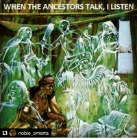 Repost @noble_omerta with @repostapp: WHEN THE ANCESTORS TALK, ILISTEN  noble omerta Repost @noble_omerta with @repostapp