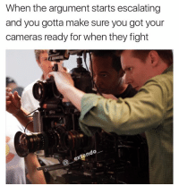 Memes, 🤖, and Argument: When the argument starts escalating  and you gotta make sure you got your  cameras ready for when they fight Argument broke out in my 7th period, but time everyone pulled they phone out it stopped😐😐😐