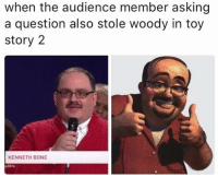 Toy Story 2: when the audience member asking  a question also stole woody in toy  story 2  KENNETH BONE  S2016