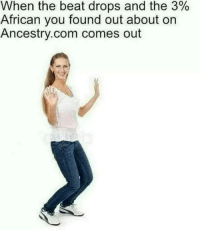 """Memes, Ancestry, and Http: When the beat drops and the 3%  African you found out about on  Ancestry.com comes out <p>Boogie woogie via /r/memes <a href=""""http://ift.tt/2kggLLd"""">http://ift.tt/2kggLLd</a></p>"""