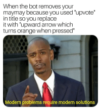 """Arrow, Orange, and You: When the bot removes your  maymay because you used """"upvote""""  in title so you replace  it with """"upward arrow which  turns orange when pressed""""  Modern problems require modern solutions Upward arrow which turns orange when pressed"""