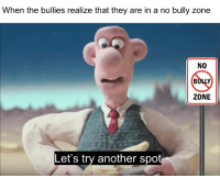Announcement, Bully, and Another: When the bullies realize that they are in a no bully zone  NO  ZONE  Let's try another spot everybody we have an announcement to make, STOP BULLYING!!!