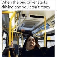 Driving, Memes, and 🤖: When the bus driver starts  driving and you aren't ready  813 SOBBING