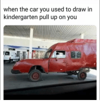 Funny, Car, and You: when the car you used to draw in  kindergarten pull up on you  | 😩