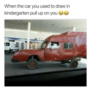Hello old friend: When the car you used to draw in  kindergarten pull up on you Hello old friend