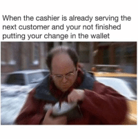 Ohh fuckk: When the cashier is already serving the  next customer and your not finished  putting your change in the wallet Ohh fuckk