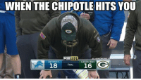 Chipotle, Detroit, and Detroit Lions: WHEN THE CHIPOTLE HITS YOU  FOX  NFL  GO LIONSMEMES  GREEN BAY  DETROIT  GG  18  16  FINAL Tough stretch for the Pack Credit: Detroit Lions Memes | LIKE NFL Memes!