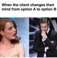 When the client changes their  mind from option A to option B When the client changes their mind from Option A to Option B