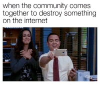 Community, Internet, and Memes: when the community comes  together to destroy something  on the internet warms me heart via /r/memes https://ift.tt/2UP2naG