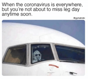 When the coronavirus is everywhere, but you're not about to miss leg day anytime soon.  Gymaholic App: https://www.gymaholic.co  #fitness #motivation #workout #meme #gymaholic: When the coronavirus is everywhere, but you're not about to miss leg day anytime soon.  Gymaholic App: https://www.gymaholic.co  #fitness #motivation #workout #meme #gymaholic