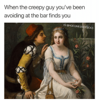 Creepy, Girl Memes, and Been: When the creepy guy you've been  avoiding at the bar finds you  IG @HOEGIVESNOFUCKS Ahhhh fuq. ( @tinderonians )