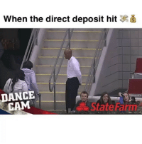 "Funny, State Farm, and Tag Someone: when the direct deposit hit 3  DANCE  CAM  State Farm Lmaoo tag someone! 🤑😂 Song: ""Bag In"" by @BGLonnie46 ft. @BGMasoe_ @paidwill"