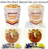Friday, Memes, and Happy: when the direct deposit hits your account  Maruchan.  Maruchan.  Instant  Lunch  Instant  Lunch Happy Friday chingons!!