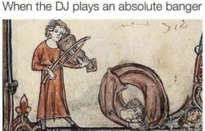 Meirl by TrueOptimism MORE MEMES: When the DJ plays an absolute banger Meirl by TrueOptimism MORE MEMES