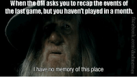 Time does not cure all light wounds.  -Law: When the DM asks you to recap the eventsof  the last game, but you haven'tplayed in amonth.  have no memory of this place Time does not cure all light wounds.  -Law