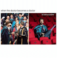 Doctor, Memes, and Proud: when the doctor becomes a  doctor  IG: WhovianDW This was a great moment for David and I was (and still am) so proud of him!! doctorwhotuesday doctorwho dw bbc whovian whovians whoviansunite whoviansarecool thedoctor thetenthdoctor tenthdoctor davidtennant