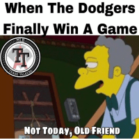 When The Dodgers  Finally Win A Game  ML  NOT TODAY, OLD FRIEND Well, Dodgers won one last night. Guess you guys can close the closet now.   #HaloHooligan