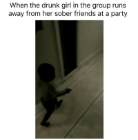 Ass, Drunk, and Friends: When the drunk girl in the group runs  away from her sober friends at a party Bring that ass here girl