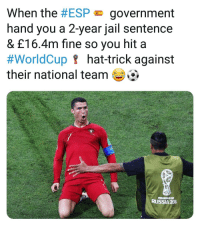 Jail, Memes, and Savage: When the #ESP government  hand you a 2-year jail sentence  & £16.4m fine so you hit a  #WorldCupf hat-trick against  their national team .  IFA WORLDOP  RUSSIA 208 CR7 Savage! 😂👊