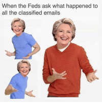 """""""Wasn't me"""" -shaggy . . . memes meme dailymemes funny funnypics dank dankmemes dankmeme funny funnypics dank comedy nicememe nicememes lmao lol kek reddit 4chan ayylmao filthyfrank edgy lmfao memer fun trump politics hillary pepe imwither donaldtrump clinton politics meirl reddit: When the Feds ask what happened to  all the classified emails """"Wasn't me"""" -shaggy . . . memes meme dailymemes funny funnypics dank dankmemes dankmeme funny funnypics dank comedy nicememe nicememes lmao lol kek reddit 4chan ayylmao filthyfrank edgy lmfao memer fun trump politics hillary pepe imwither donaldtrump clinton politics meirl reddit"""