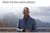 Everything changed via /r/memes https://ift.tt/2PtNHdd: When the fire nation attacks  It's wind time. Everything changed via /r/memes https://ift.tt/2PtNHdd