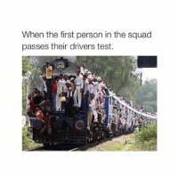 Squad, Princess, and Test: When the first person in the squad  passes their drivers test. I wanna be a princess