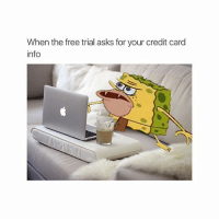 every time 😂 follow @okdayum for more! 🔥: When the free trial asks for your credit card  info every time 😂 follow @okdayum for more! 🔥