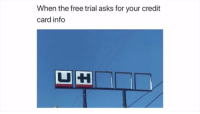 """Memes, Free, and Http: When the free trial asks for your credit  card info <p>free trials via /r/memes <a href=""""http://ift.tt/2vNPeEp"""">http://ift.tt/2vNPeEp</a></p>"""