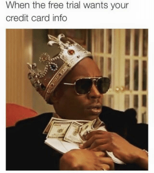 credit-card-info: When the free trial wants your  credit card info