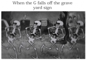 It's that time of the month: When the G falls off the grave  yard sign  wwhimsonkorg It's that time of the month