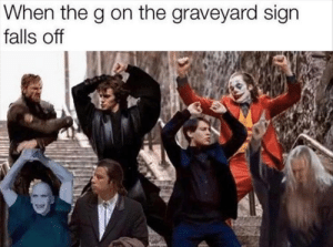 The raveyard: When the g on the graveyard sign  falls off The raveyard