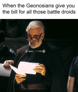 Will, All, and You: When the Geonosians give you  the bill for all those battle droids Credits will do fine.