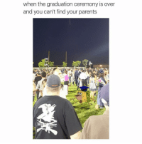im dead: when the graduation ceremony is over  and you can't find your parents im dead