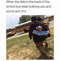 Memes, School, and Kids: When the kids in the back of the  school bus keep bullying you and  you're sick of it I dare you to spell iCUP NI🅱🅱A