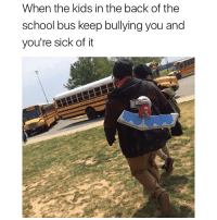 Bitch, Memes, and School: When the kids in the back of the  school bus keep bullying you and  you're sick of it Prepare to spend an eternity in the shadow realm bitch 👻