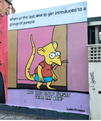 Today I hit 200k followers and the super talented @lushsux did a mural of one of my memes. I just want to say thanks to all of you freakazoids for following me. Check out @lushsux 's work!: when the last one to get introduced to a  ur group of people  AND WHO COULD FORGET  DEAR RAT BOY  bonkers ltmemRS Today I hit 200k followers and the super talented @lushsux did a mural of one of my memes. I just want to say thanks to all of you freakazoids for following me. Check out @lushsux 's work!