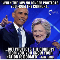 "Memes, Ayn Rand, and Government: WHEN THE LAW NO LONGER PROTECTS  YOU FROM THE CORRUPT  TURNING  POINT USA  BUT PROTECTS THE CORRUPT  FROM YOU, YOU KNOW YOUR  NATION IS DOOMED"" -AYN RAND Big Government Is CORRUPT! #BigGovSucks"