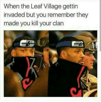 Blackpeopletwitter, Clan, and Leaf: When the Leaf Village gettin  invaded but you remember they  made you kill your clan  L3 <p>Itachi was a real one (via /r/BlackPeopleTwitter)</p>