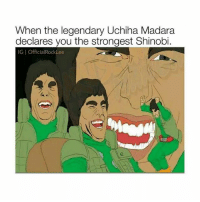 Naruto, Shinobi, and Madara: When the legendary Uchiha Madara  declares you the strongest Shinobi.  IGI OfficialRockLee guy lmaoo credit @officialrocklee