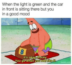 "Yote is the past tense of ""Yeet"" by Randomusername123432 MORE MEMES: When the light is green and the car  in front is sitting there but you  in a good mood  It's okay Rocky  You go when you feelliker Yote is the past tense of ""Yeet"" by Randomusername123432 MORE MEMES"