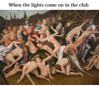 Club, Lights, and Come On: When the lights come on in the club