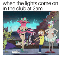 Mattb: when the lights come on  in the club at 2am  mattb