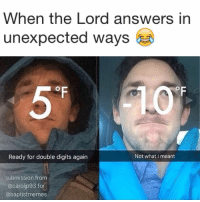 -@gmx0 BaptistMemes: When the Lord answers in  unexpected ways  OF  Ready for double digits again  Not what I meant  submission from  oljp93 for  Caro  @baptistmemes -@gmx0 BaptistMemes
